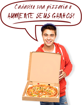 Cadastre sua pizzaria e aumente seus ganhos